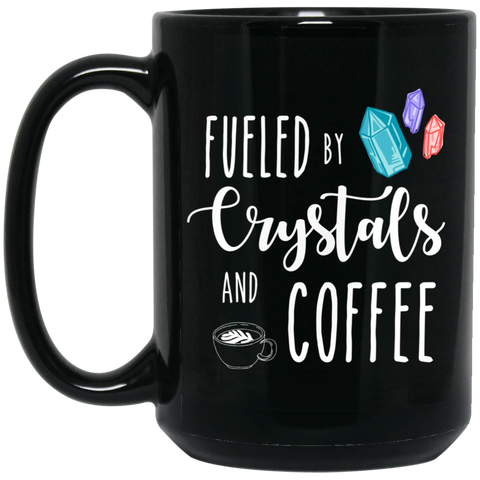 Fueled by crystals & coffee 15 oz. Black Mug