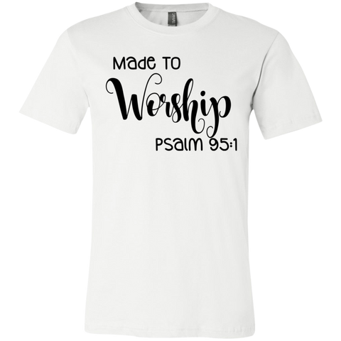 Made to worship Psalm 95:1  T-Shirt
