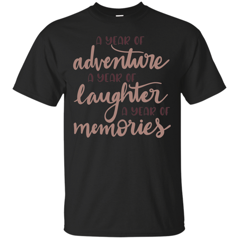 A year of adventure A year of laughter a year of memories Tshirt