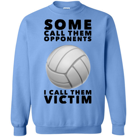 Some Call them opponents I call them victim  Sweatshirt