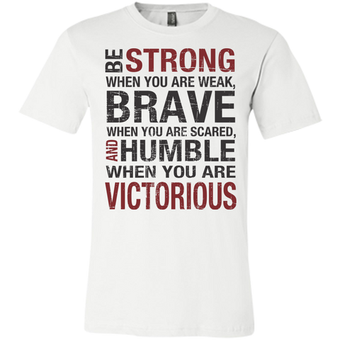 Be Strong When you are weak , Brave when you are scared and Humble when you are victorious  Unisex Jersey Short-Sleeve T-Shirt