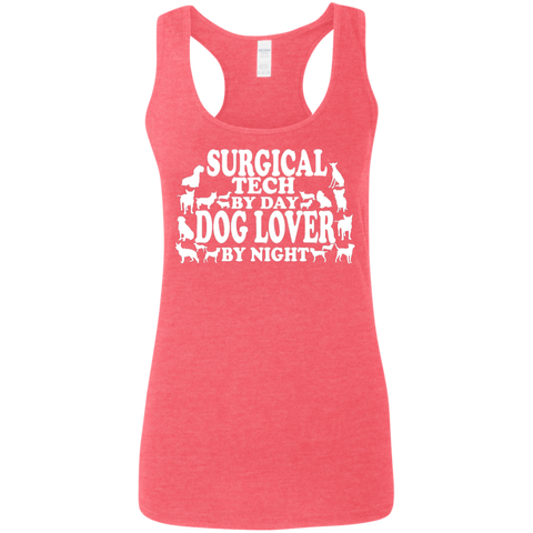 Surgical Tech by day  Dog lover by night   Ladies' Softstyle Racerback Tank