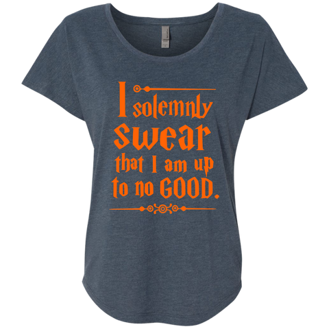 I Solemnly Swear that I am Up to No Good Next Level Ladies Triblend Dolman Sleeve