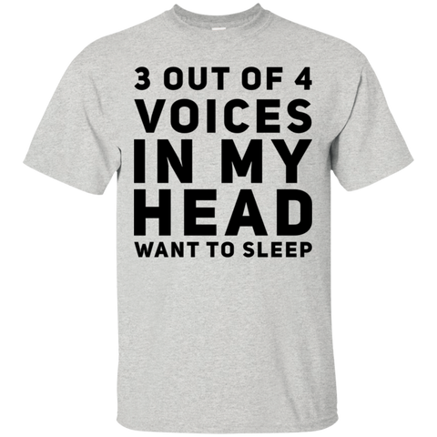 3 out of 4 voices in my head want to sleep   T-Shirt