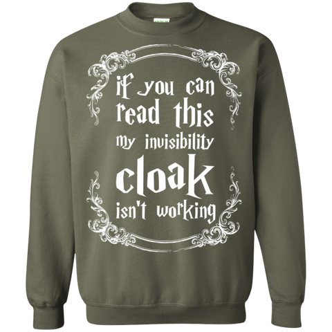 If you can read this my invisibility cloak isnt working  Crewneck Pullover Sweatshirt  8 oz