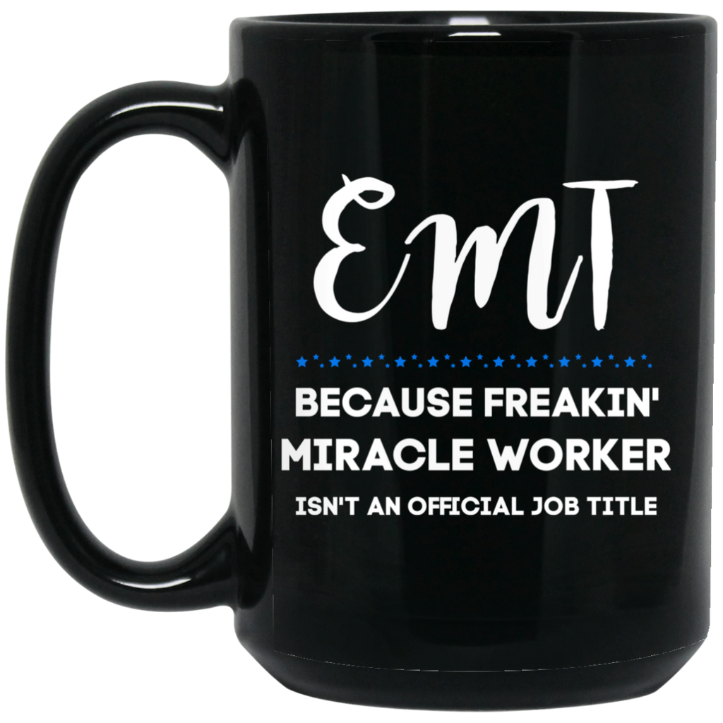 Emt Miracle worker  15 oz. Black Mug