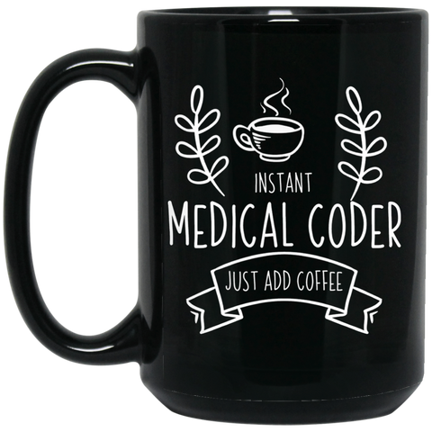 Instant medical coder just add coffee 15 oz. Black Mug