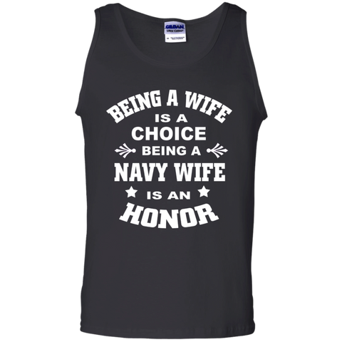 Being A Wife is a choice Being a Navy wife is an honor  Tank Top