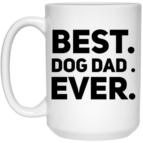 Best . Dog Dad. Ever Mug - 15oz