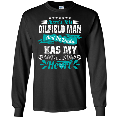 There's This Oilfield Man and he kinda has my heart LS  Tshirt