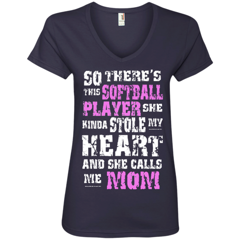 So There's This Softball Player she kinda stole my Heart and she calls me Mom   Ladies V-Neck Tee