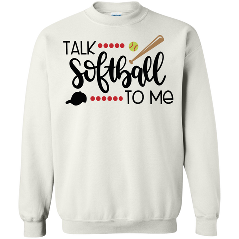 Talk Softball to me   Sweatshirt