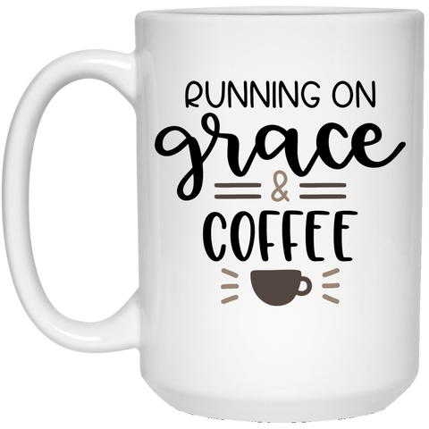 Running on Grace  & Coffee 15 oz. White Mug