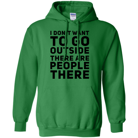 I don't want to go outside there are people there Hoodie