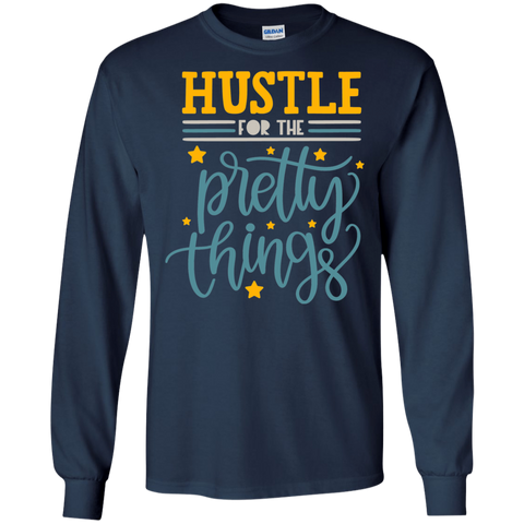 Hustle Pretty For the Pretty  Things LS Tshirt