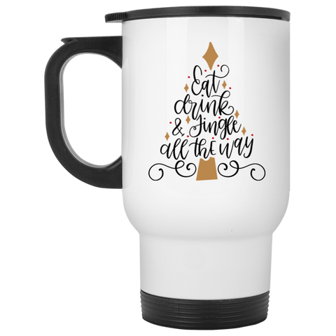 Eat Drink & Jingle all the way White Travel Mug