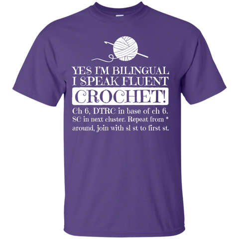 Yes I'm Bilingual I Speak Fluent Crochet !   T-Shirt