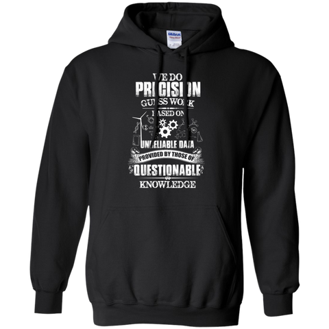 We do precision guess work based on unreliable data Hoodie 8 oz