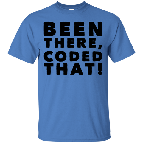 Been There , Coded That !   T-Shirt
