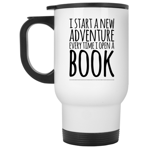 I Start a new adventure every time i open a BOOK White Travel Mug