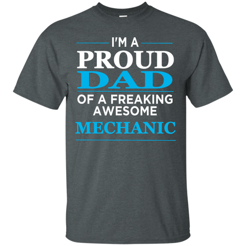 I'm A Proud Dad  of freaking awesome Mechanic T-Shirt