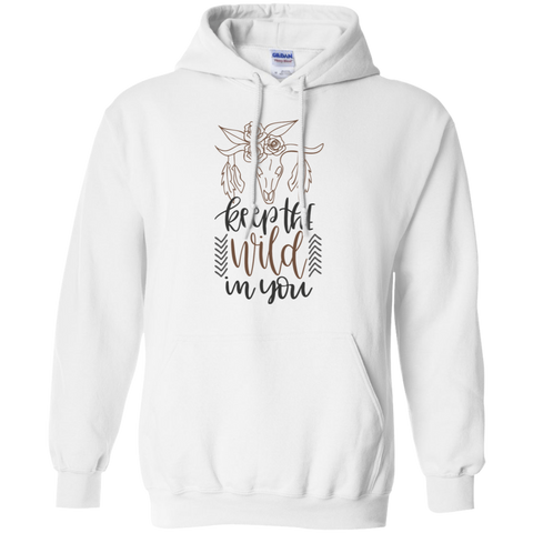 Keep the wild in you   Hoodie