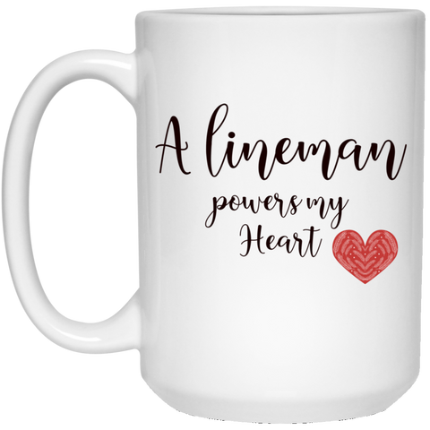 A lineman powers my heart  15 oz. White Mug