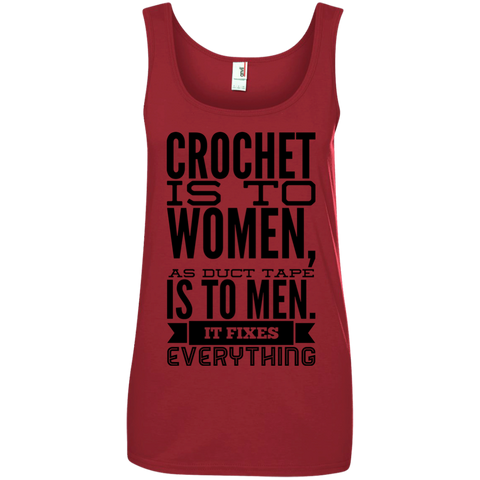 Crochet is to women as duct tape is to men. It fixes everything Cotton Tank Top
