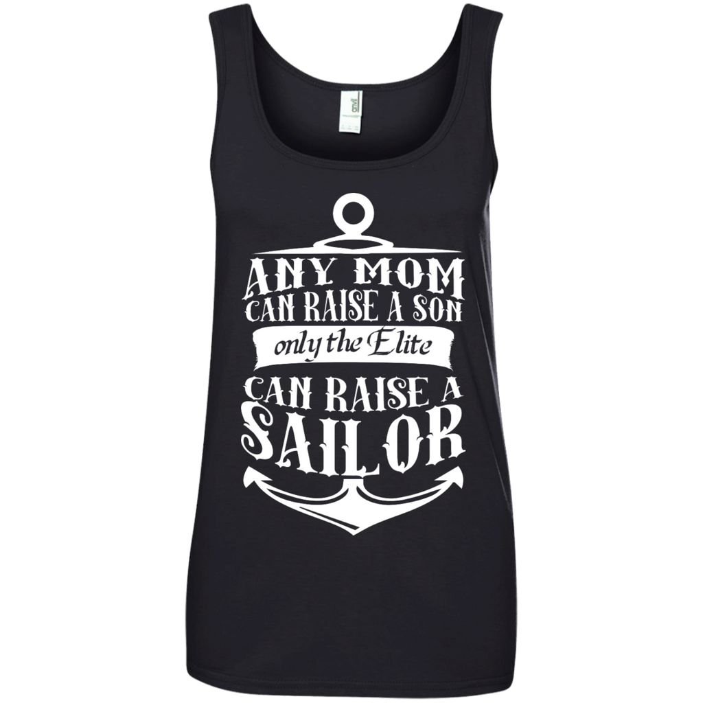 Any Mom Can Raise a son only the Elite can raise a Sailor Cotton Tank Top