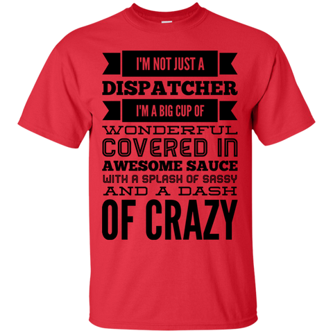 Not just a Dispatcher  T-Shirt