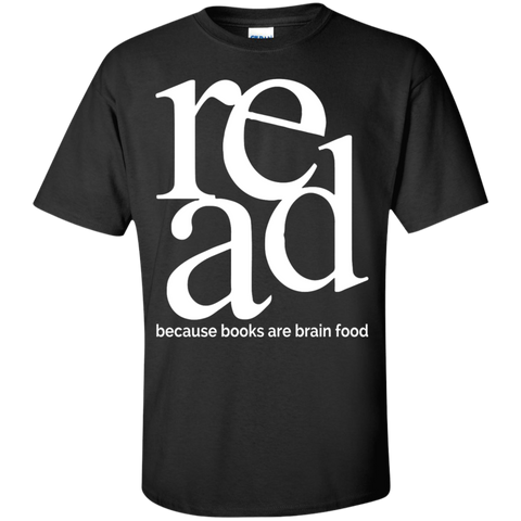 Read because books are brain food T-Shirt