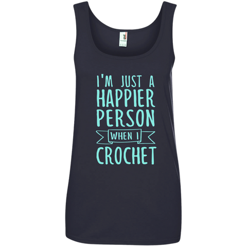 I'm Just a Happier Person When I Crochet Ladies' 100% Ringspun Cotton Tank Top