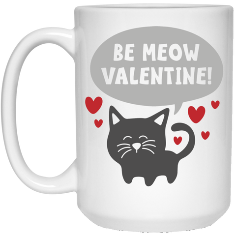Be Meow  Valentine !  15 oz. White Mug