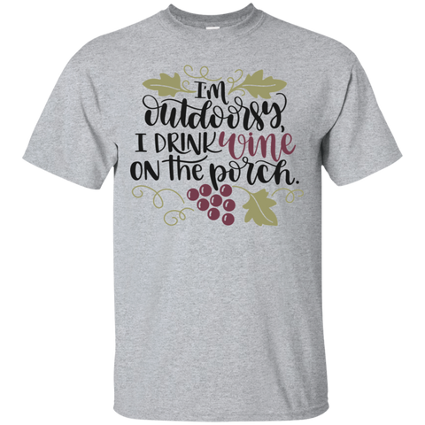 I'M OUTDOORSY, I DRINK WINE ON THE PORCH	   T-Shirt