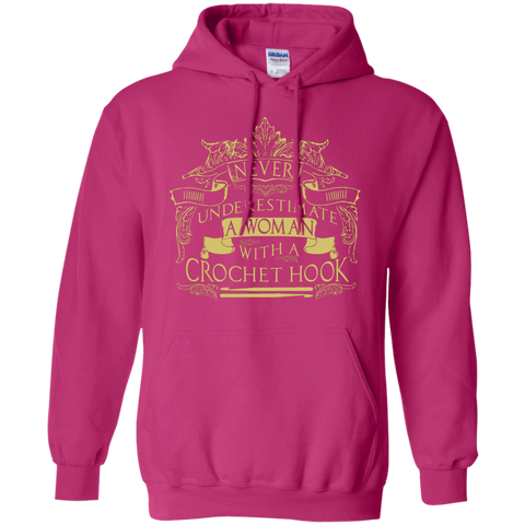 Never underestimate a woman with a crochet hook   Hoodie 8 oz