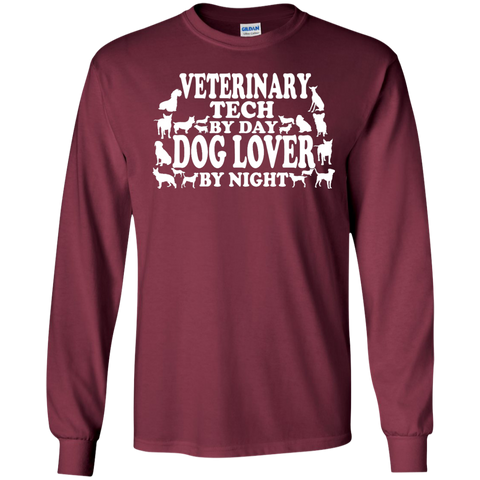 Veterinary Tech by Day Dog Lover by Night LS   Tshirt