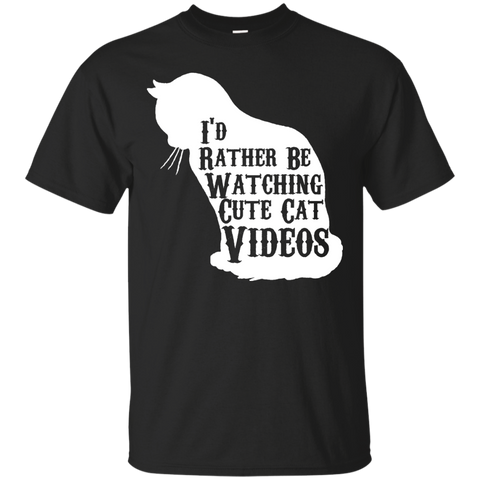 I'd rather be watching cute cat videos Cotton T-Shirt