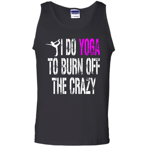 I Do Yoga to Burn Off the Crazy Cotton Tank Top