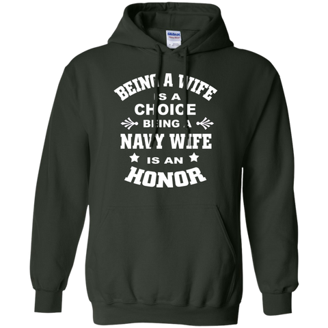 Being A Wife is a choice Being a Navy wife is an honor Hoodie 8 oz