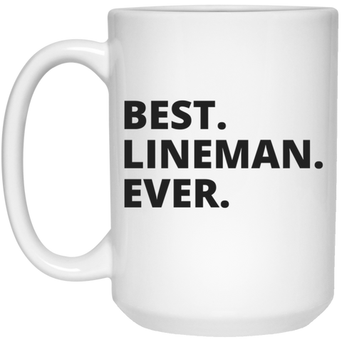 Best Lineman Ever  Mug  - 15oz