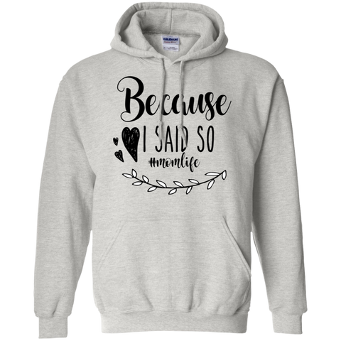 Because I said so   #momlife  Hoodie