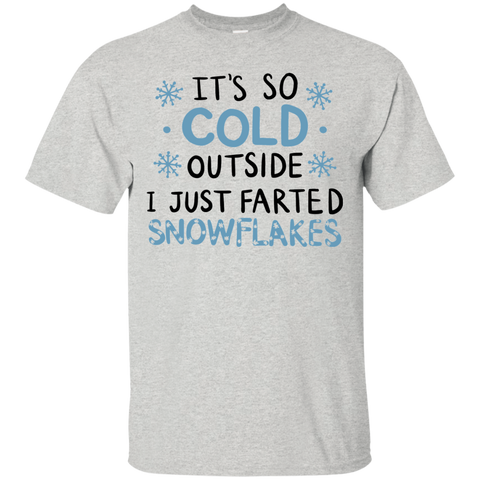 It's so cold outside i just farted snowflakes Tshirt