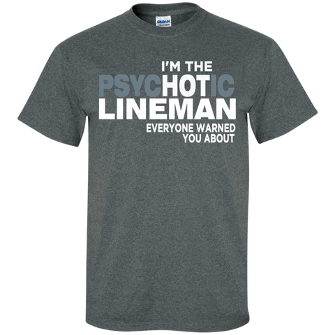 I'm The Hot Lineman everyone warned about  Cotton T-Shirt
