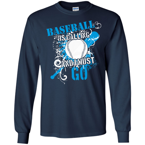 Baseball is calling and I must go  Tshirt