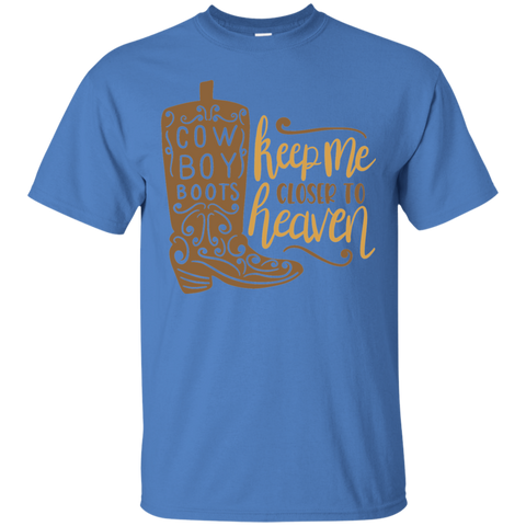 Cow Boy Boots Keep me closer to heaven Tshirt