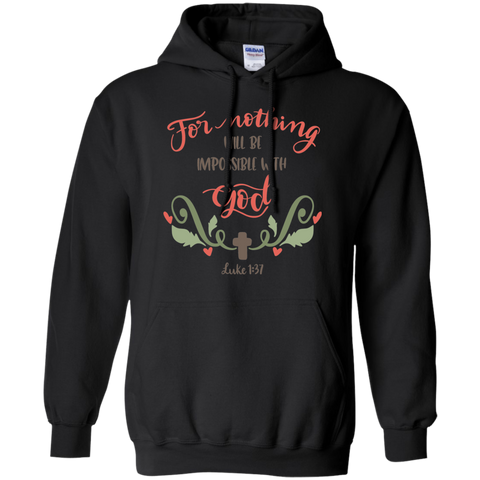 For Nothing will be impossible with God   Luke 1:37 Hoodie