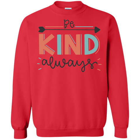 Be Kind Always   Pullover Sweatshirt