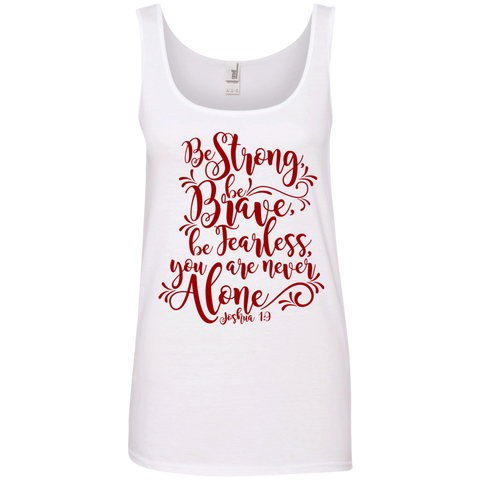 Be Strong Be Brave Be Fearless you are never alone   Ringspun Cotton Tank Top