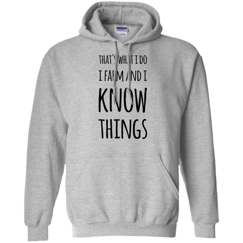 That's what i do i know i farm and i know things Hoodie