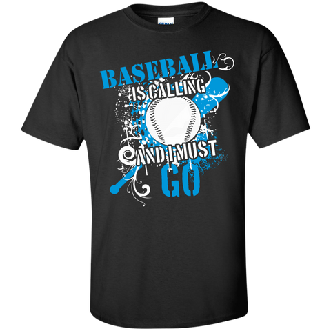 Baseball is Calling and I Must Go T-Shirt